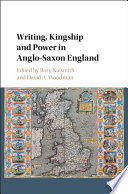 Writing, Kingship, and Power in Anglo-Saxon England