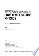 Proceedings of the 18th International Conference on Low Temperature Physics: Contributed papers