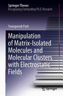 Manipulation of Matrix Isolated Molecules and Molecular Clusters with Electrostatic Fields