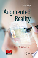 """""""Augmented Reality: Where We Will All Live"""" by Jon Peddie"""