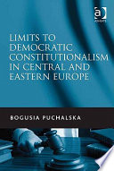 Limits To Democratic Constitutionalism In Central And Eastern Europe