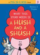 What This Story Needs Is a Hush and a Shush [Pdf/ePub] eBook