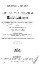 A List of the Principal Publications Issued from New Burlington Street