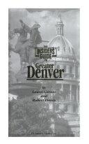 Greater Denver   Insiders  Guide