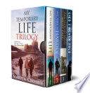 My Temporary Life Trilogy Complete Box Set  Books 1 3    Bonus Short Story Collection Book