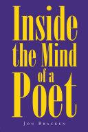Inside the Mind of a Poet