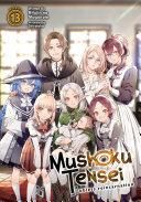 Mushoku Tensei  Jobless Reincarnation  Light Novel  Vol  13