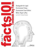 Studyguide for Legal Environment Today   Summarized Case Edition by Miller  Roger Leroy  ISBN 9781305262768