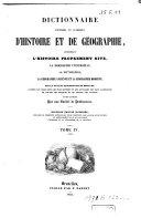 Dictionnaire universel et classique d'histoire et de géographie comprenant l'histoire proprement dite ... la biographie universelle, la mythologie ...