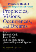 Prophecies  Visions  Occurrences  and Dreams