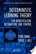 Deterministic Learning Theory for Identification  Recognition  and Control Book