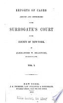 Reports of Cases Argued and Determined in the Surrogate s Court of the County of New York