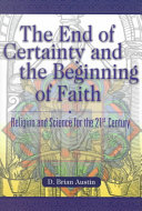 The End of Certainty and the Beginning of Faith
