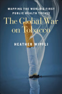 The Global War on Tobacco