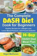 The Complete DASH Diet Book for Beginners