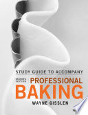 Student Study Guide to accompany Professional Baking Book