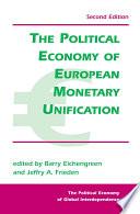 The Political Economy Of European Monetary Unification