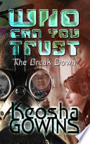 Who Can You Trust The Break Down