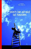 Don t Be Afraid of Heaven