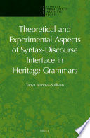 Theoretical and Experimental Aspects of Syntax-Discourse Interface in Heritage Grammars