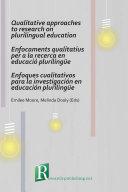 Qualitative approaches to research on plurilingual education / Enfocaments qualitatius per a la recerca en educació plurilingüe / Enfoques cualitativos para la investigación en educación plurilingüe