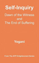 Self-Inquiry - Dawn of the Witness and the End of Suffering (eBook)