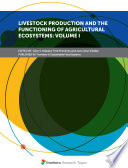 Livestock Production and the Functioning of Agricultural Ecosystems  Volume I