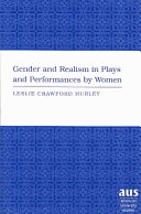 Gender and Realism in Plays and Performances by Women
