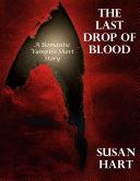 Pdf The Last Drop of Blood: A Romantic Vampire Short Story