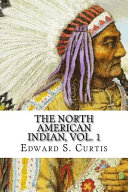 The North American Indian  Vol  1