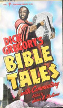 Dick Gregory S Bible Tales With Commentary