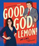 Good God  Lemon