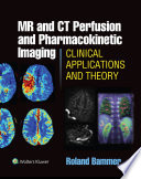 MR   CT Perfusion Imaging  Clinical Applications and Theoretical Principles