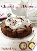 """Classic Home Desserts: A Treasury of Heirloom and Contemporary Recipes"" by Richard Sax"
