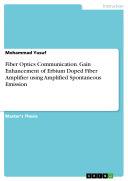 Fiber Optics Communication. Gain Enhancement of Erbium Doped Fiber Amplifier using Amplified Spontaneous Emission [Pdf/ePub] eBook