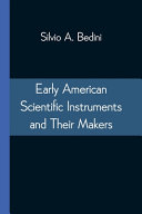 Early American Scientific Instruments And Their Makers