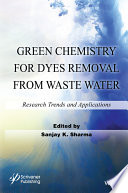 Green Chemistry for Dyes Removal from Waste Water Book