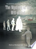 The Greatest Mystery Ever Revealed The Mystery Of The Will Of God