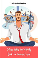 Stress Relief And Activity Book For Anxious People