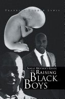 Single Mother's Guide to Raising Black Boys ebook