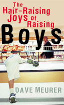 Hair Raising Joys of Raising Boys  The