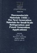 Thermoelectric Materials  1998  the Next Generation Materials for Small scale Refrigeration and Power Generation Applications Book