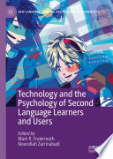 Technology and the Psychology of Second Language Learners and Users