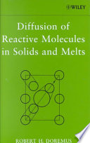 Diffusion Of Reactive Molecules In Solids And Melts Book PDF