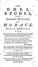 A poetical translation of the Works of Horace  with the original text  and notes collected from the best Latin and French Commentators     By P  Francis     The second edition