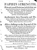 The Papists Strength  Principles  and Doctrines  which They are Sworn to Preach from the Council of Trent     Answered and Confuted  Furthermore Their Principles     Confuted  by F  H   I e  F  Howgill  as They Were Laid Down in Two Or Three Several Papers by R  W  Papist     Also a Challenge to the Pope and All His Adherents  Etc
