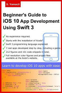 Read Online Beginner's Guide to IOS 10 App Development Using Swift 3 For Free