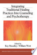 Integrating Traditional Healing Practices Into Counseling And Psychotherapy