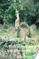 The Glory of Being  A Biblical Journey Into Abundance Book