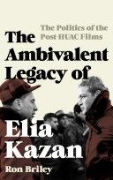 The Ambivalent Legacy of Elia Kazan Pdf/ePub eBook